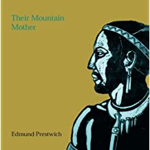 Their Mountain Mother: The Winter March, Shaka, the Cannibals by Edmund Prestwich (2009-08-01)