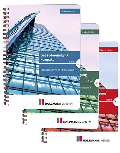 Gebäudereinigung kompakt Band 1 - 3: Praxisratgeber-Reihe