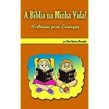 A Bíblia na Minha Vida - Histórias para Crianças (Portuguese Edition)