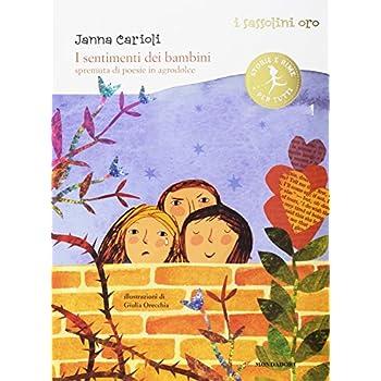 I Sentimenti Dei Bambini. Spremuta Di Poesie In Agrodolce