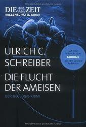Die Flucht der Ameisen: Der Geologie-Krimi