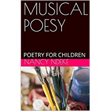MUSICAL POESY: POETRY FOR CHILDREN (English Edition)