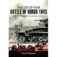 Battle of Kursk 1943 (Images of War)