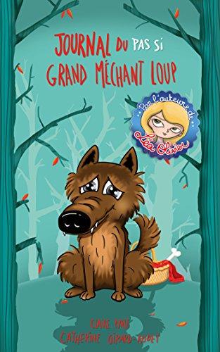 L'envers des contes T02: Journal du pas si grand méchant loup