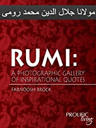 Rumi: A Photographic Gallery of Inspirational Quotes (English Edition)