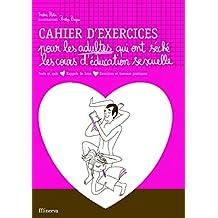 Cahier d'exercices pour les adultes qui ont séché les cours d'éducation sexuelle