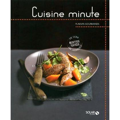 Cuisine minute - Plaisirs gourmands