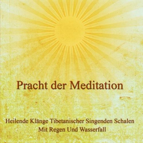 Heilende Klänge Tibetanischer Singenden Schalen Mit Regen Und Wasserfall: Der Gipfel An Meditationsmusik Wasserfall Meditation