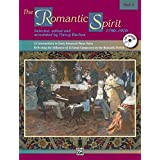 The Romantic Spirit: 1790 - 1910, Book 2: incl. CD (Alfred Masterwork Edition: The Spirit)