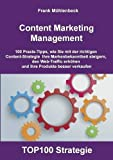 Content Marketing Management: 100 Praxis-Tipps
