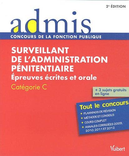 Surveillant de l'administration pnitentiaire : Epreuves crites et orales Catgorie C