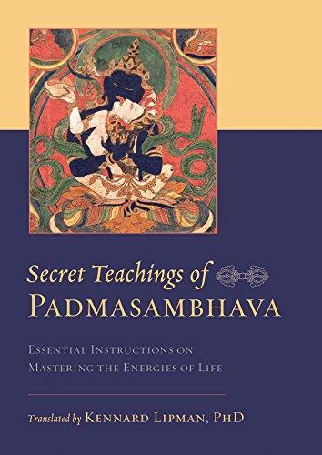 Secret Teachings of Padmasambhava: Essential Instructions on Mastering the Energies of Life (English Edition) por Padmasambhava