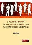 Telecharger Livres E administration ouverture des donnees et satisfaction des citoyens (PDF,EPUB,MOBI) gratuits en Francaise
