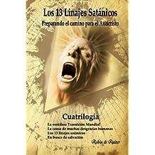 Los 13 linajes sat?ico (Cuatrilog?): Preparando el camino para el Anticristo (Spanish Edition) by Robin de Ruiter (2016-04-05)