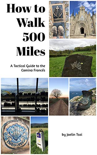 How to Walk 500 Miles: A Tactical Guide to the Camino Francés book cover