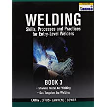 Welding Skills, Processes and Practices for Entry-Level Welders: Book 3 by Larry Jeffus (2009-04-17)