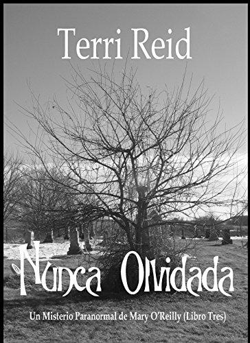 Nunca Olvidada - Un Misterio Paranormal de Mary O'Reilly (Libro Tres)