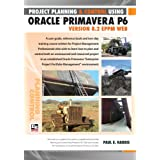 Project Planning and Control Using Oracle Primavera P6 Version 8.2 EPPM Web (English Edition)