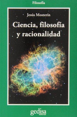 Ciencia, filosofia y racionalidad (Bip Filosofia) por Jesús Mosterín