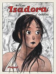 Il était une fois dans l'Est, tome 2 : Isadora Duncan par Julie Birmant