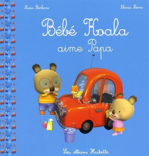 Bébé Koala - Aime papa par Nadia Berkane
