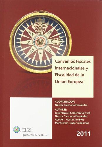 Convenios fiscales internacionales y fiscalidad de la Unión Europea 2011 por Néstor Carmona Méndez