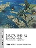 Malta 1940–42: The Axis' air battle for...
