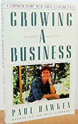 Growing a Business: A Companion Volume to the Public Television Series by Paul HAWKEN (1987-08-01)