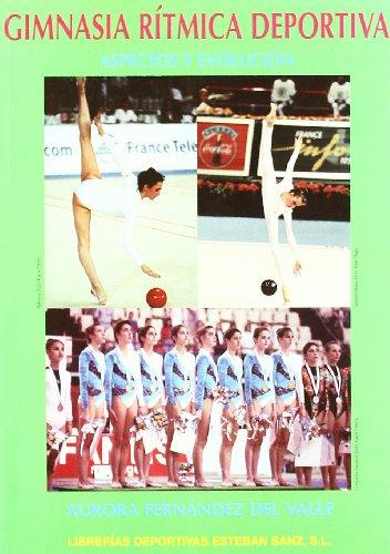 Descargar Libro Gimnasia ritmica deportiva - aspectos y evolucion de Aurora Fernandez Del Valle