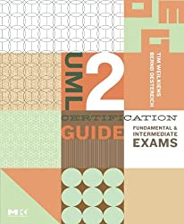 UML 2 Certification Guide: Fundamental and Intermediate Exams (The MK/OMG Press) by Tim Weilkiens (2006-12-18)