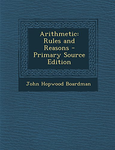 Preisvergleich Produktbild Arithmetic: Rules and Reasons - Primary Source Edition