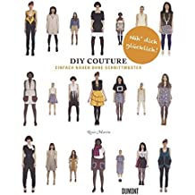Do It Yourself Couture. Einfach nähen ohne Schnittmuster