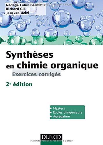 Synthèses en chimie organique - 2e éd. - Exercices corrigés