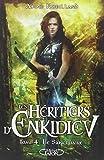Les Héritiers d'Enkidiev tome 4