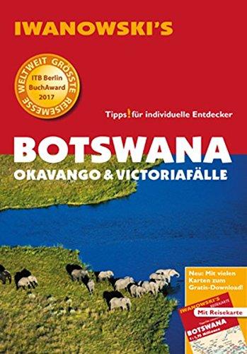 Botswana - Okavango & Victoriafälle - Reiseführer von Iwanowski: Individualreiseführer mit Extra-Reisekarte und Karten-Download (Reisehandbuch)