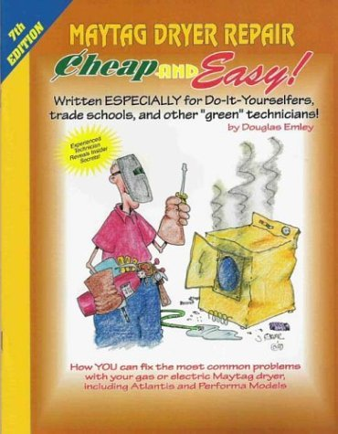 cheap-and-easy-maytag-dryer-repair-by-douglas-emley-2003-11-02