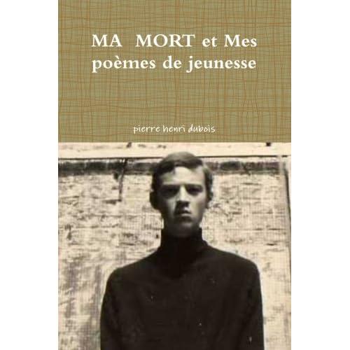 Ma  Mort Et Mes Poèmes De Jeunesse