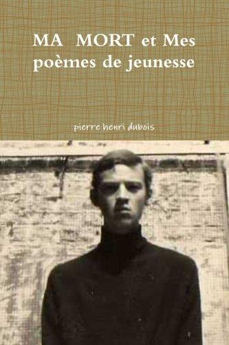 Ma Mort Et Mes Poèmes De Jeunesse par Pierre Henri Dubois