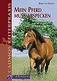 Mein Pferd muss abspecken: Dicke Pferde erfolgreich schlank machen - so purzeln die Pfunde