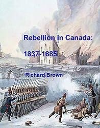Rebellion in Canada, 1837-1885