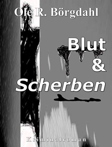 Blut und Scherben: Der zweite Fall für Quint und Leidtner (Marek-Quint-Trilogie)