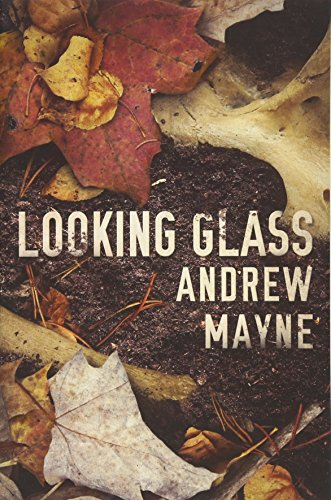 Looking Glass (The Naturalist Series)