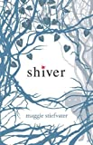 Shiver by Maggie Stiefvater (2009-08-01)