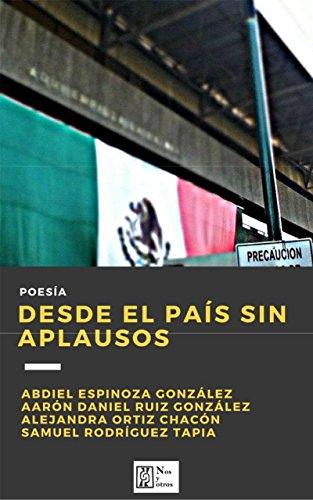 Desde el país sin aplausos por Abdiel Espinoza González