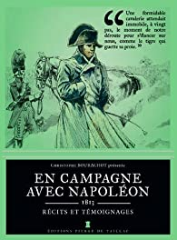 En campagne avec Napoléon, 1813 : Récits et témoignages par Georges Bertin