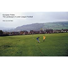European Fields: The Landscape of Lower League Football