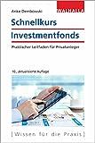 Schnellkurs Investmentfonds: Praktischer Leitfaden für Privatanleger