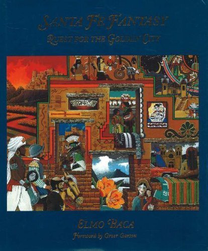 Santa Fe Fantasy: Quest for the Golden City by Baca, Elmo (1993) Hardcover
