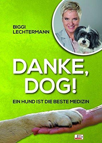 Danke, Dog! Ein Hund ist die beste Medizin (Angeln Danke)