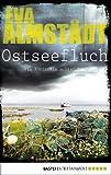 'Ostseefluch: Pia Korittkis achter Fall (Kommissarin Pia Korittki 8)' von Eva Almstädt